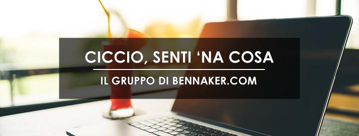 Ciccio, senti na cosa - Il Gruppo di Bennaker.com